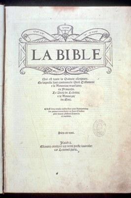 Titelseite der Bibel von Olivétan, Bildquelle: Mit freundlicher Genehmigung des Henri-Arnaud-Hauses Ötisheim-Schönenberg.