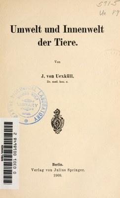 Jakob Johann von Uexküll, Umwelt und Innenwelt der Tiere, 1909