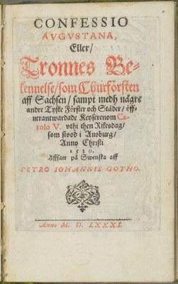Titelblatt der ersten schwedischen Übersetzung der Confessio Augustana, 1581; Bildquelle: Kungliga biblioteket, Stockholm, Reproduktion: Esbjörn Eriksson, Kungliga biblioteket - The National Library of Sweden.