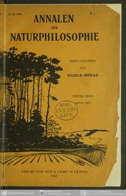 Wilhelm Ostwald (1853–1932), Titelblatt der Annalen der Naturphilosophie, 1904; Bildquelle: Universität Leipzig, http://www.ub.uni-leipzig.de/site.php?page=projekte/dhbl/annanat&lang=de&stil=fc.